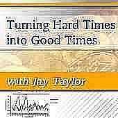 TurningHardTimesIntoGoodTimes